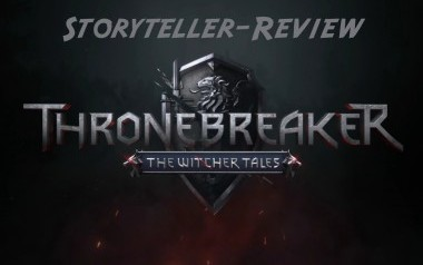Storyteller-Review: Thronebreaker - The Witcher Tales