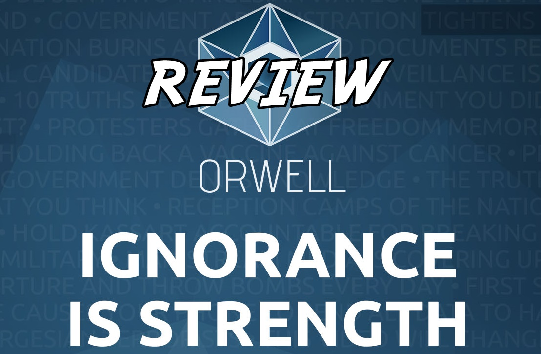 Orwell 2 - Ignorance is Strength